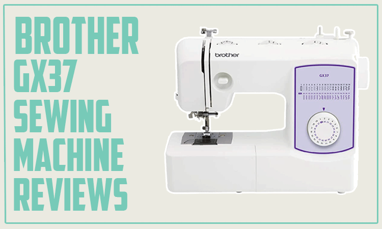 Brother GX37 Sewing Machine Reviews