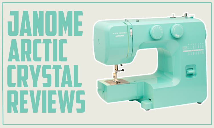 Janome Arctic Crystal Sewing Machine Reviews